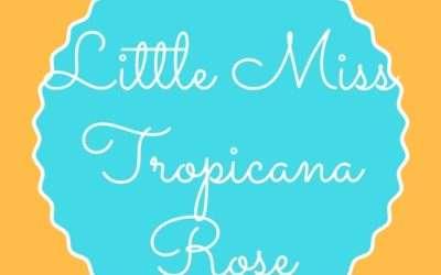 Little Miss Tropicana Rose
