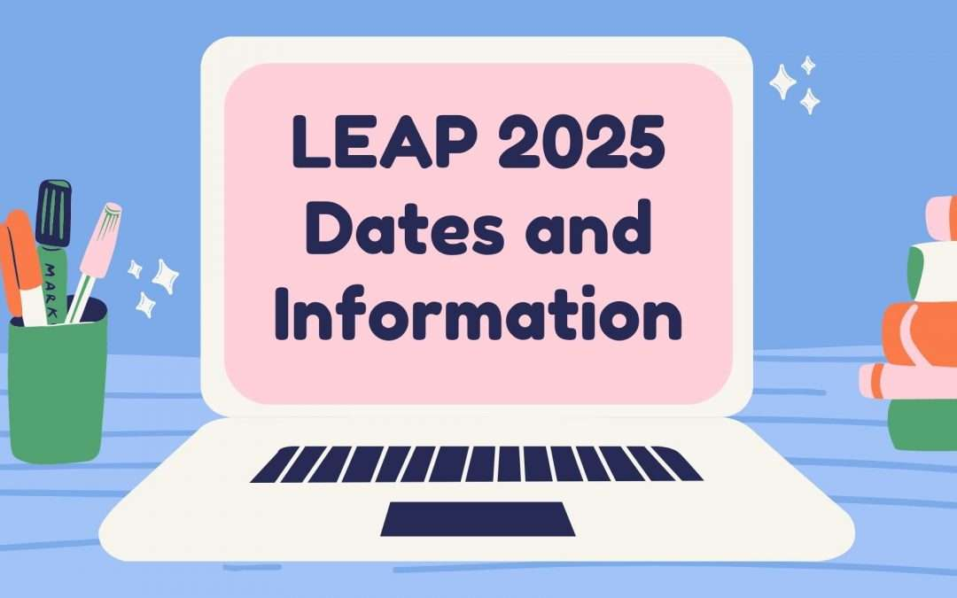 LEAP 2025 Testing Information- Seniors, Re-Testers, Regular Content Testers